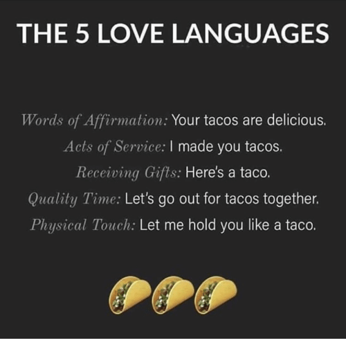 the-5-love-languages-words-of-affirmation-your-tacos-are-40806008